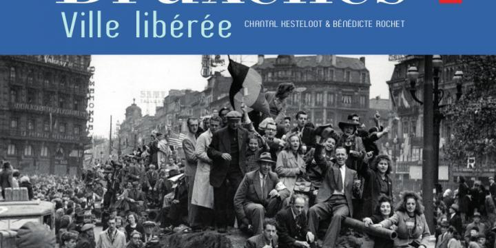 Bruxelles, ville libérée (1944-1945). Un autre regard sur la Libération.