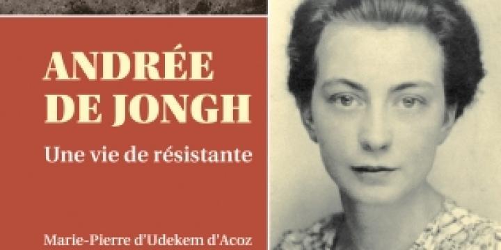 Andrée De Jongh. Une vie de résistante.