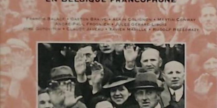 De l'Avant à l'Après-guerre. L'Extrême droite en Belgique francophone.