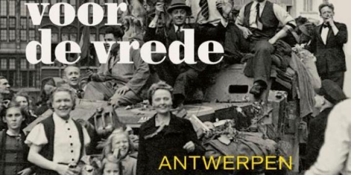 Vechten voor de vrede. Antwerpen 1944-1945.