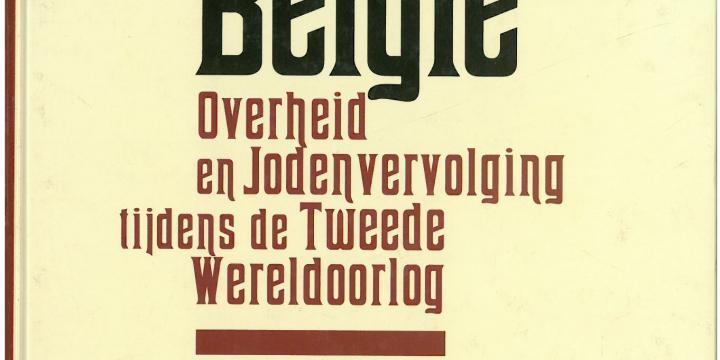 Gewillig België. Overheid en Jodenvervolging tijdens de Tweede Wereldoorlog